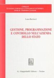 Libro Gestione, programmazione e controllo nell'azienda dello Stato Luca Bartocci