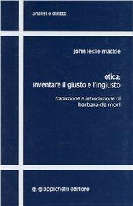 Libro Etica: inventare il giusto e l'ingiusto John L. Mackie