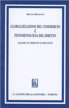Camfeed.it Globalizzazione del commercio e fenomenologia del diritto. Saggio su diritto e identità Image