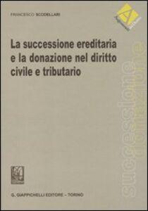 Libro La successione ereditaria e la donazione nel diritto civile e tributario Francesco Scodellari