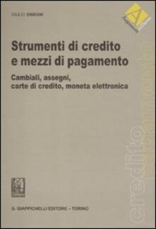 Strumenti di credito e mezzi di pagamento. Cambiali, assegni, carte di credito, moneta elettronica