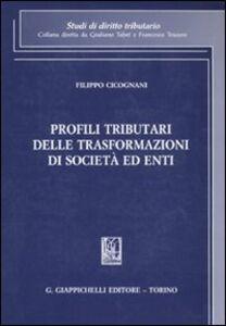 Foto Cover di Profili tributari delle trasformazioni di società ed enti, Libro di Filippo Cicognani, edito da Giappichelli