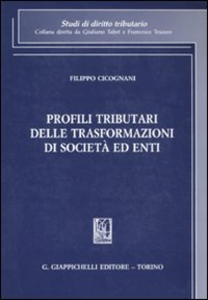 Libro Profili tributari delle trasformazioni di società ed enti Filippo Cicognani
