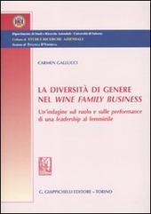 La diversità di genere nel wine family business. Un'indagine sul ruolo e sulle performance di una leadership al femminile