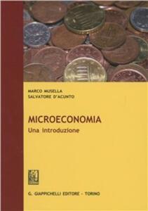 Microeconomia. Una introduzione - Marco Musella,Salvatore D'Acunto - copertina