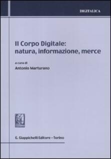 Il corpo digitale: natura, informazione, merce.pdf