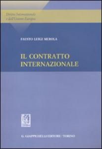 Libro Il contratto internazionale Fausto Luigi Merola