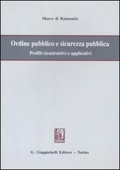 Ordine pubblico e sicurezza pubblica. Profili ricostruttivi e applicativi
