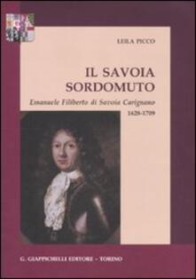 Grandtoureventi.it Il savoia sordomuto. Emanuele Filiberto di Savoia Carignano 1628-1709 Image