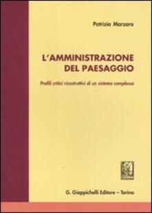 L amministrazione del paesaggio. Profili critici ricostruttivi di un sistema complesso.pdf
