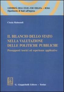 Libro Il bilancio dello Stato nella valutazione delle politiche pubbliche. Presupposti teorici ed esperienze applicative Cinzia Raimondi