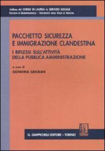 Libro Pacchetto sicurezza e immigrazione clandestina. I riflessi sull'attività della pubblica amministrazione. Atti del Convegno (Genova, 29 gennaio 2010)