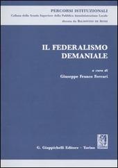 Il federalismo demaniale. Atti del Seminario (Roma, 11 marzo 2010)