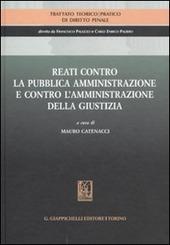 Trattato teorico-pratico di diritto penale. Vol. 5: Reati contro la pubblica amministrazione e contro l'amministrazione della giustizia.
