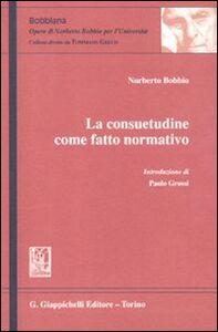 Libro La consuetudine come fatto normativo Norberto Bobbio