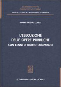 Libro L' esecuzione delle opere pubbliche con cenni di diritto comparato M. Eugenio Comba