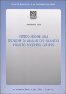 Libro Introduzione alle tecniche di analisi del bilancio redatto secondo gli IFRS Alessandro Sura