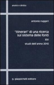 Foto Cover di «Itinerari» di una ricerca sul sistema delle fonti. Vol. 14: Studi dell'anno 2010., Libro di Antonio Ruggeri, edito da Giappichelli