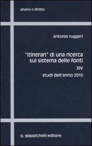 Libro «Itinerari» di una ricerca sul sistema delle fonti. Vol. 14: Studi dell'anno 2010. Antonio Ruggeri