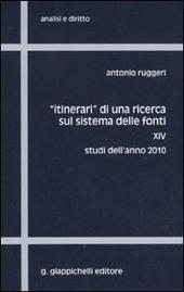 «Itinerari» di una ricerca sul sistema delle fonti. Vol. 14: Studi dell'anno 2010.