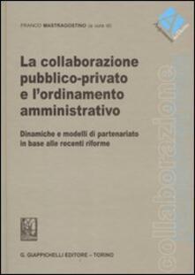Camfeed.it La collaborazione pubblico-privato e l'ordinamento amministrativo. Dinamiche e modelli di partenariato in base alle recenti riforme Image