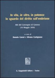 In vita, in vitro, in potenza: lo sguardo del diritto sull'embrione. Atti del Convegno (Genova, 10 maggio 2010) - copertina