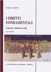 I diritti fondamentali. Liberta e diritti sociali