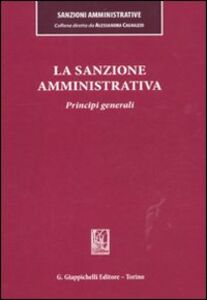 Foto Cover di La sanzione amministrativa. Principi generali, Libro di  edito da Giappichelli