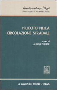 Foto Cover di L' illecito nella circolazione stradale, Libro di  edito da Giappichelli