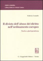 Il divieto dell'abuso del diritto nell'ordinamento europeo. Storia e giurisprudenza