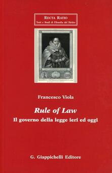 Rule of law. Il governo della legge ieri ed oggi.pdf