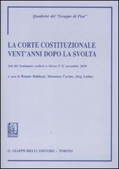 La Corte costituzionale vent'anni dopo la svolta. Atti del Seminario (Stresa, 12 novembre 2010)