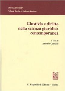 Libro Giustizia e diritto nella scienza giuridica contemporanea