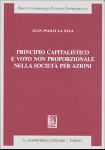 Principio capitalistico e voto non proporzionale nella società per azioni