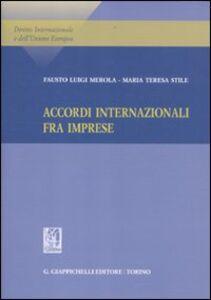Libro Accordi internazionale fra imprese Fausto L. Merola , M. Teresa Stile