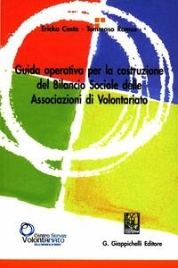 Guida operativa per la costruzione del bilancio sociale delle associazioni di volontariato - Ericka Costa,Tommaso Ramus - copertina