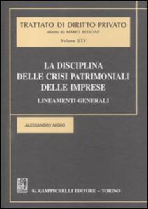 La disciplina delle crisi patrimoniali delle imprese. Lineamenti generali - Alessandro Nigro - copertina