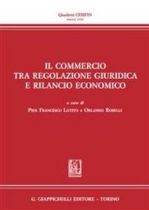 Libro Il commercio tra regolazione giuridica e rilancio economico
