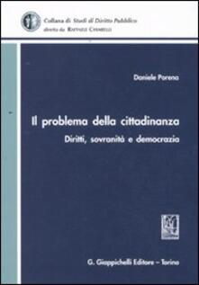 Il problema della cittadinanza. Diritti, sovranità e democrazia - Daniele Porena - copertina