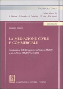Foto Cover di La mediazione civile e commerciale, Libro di Roberta Tiscini, edito da Giappichelli