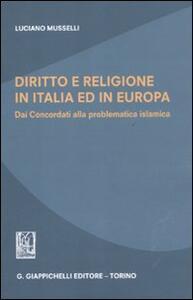 Diritto e religione in Italia ed in Europa. Dai concordati alla problematica islamica - Luciano Musselli - copertina