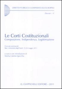 Libro Le corti costituzionali. Composizione, indipendenza, legittimazione. Giornate seminariali (Bari, 25-26 maggio 2011)