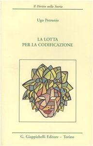 Libro La lotta per la codificazione Ugo Petronio