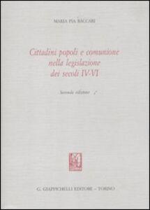 Foto Cover di Cittadini popoli e comunione nella legislazione dei secoli IV-VI, Libro di M. Pia Baccari, edito da Giappichelli