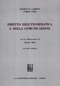 Libro Diritto dell'informatica e della comunicazione Alberto M. Gambino , Andrea Stazi