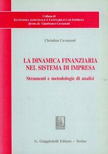 Libro La dinamica finanziaria nel sistema di impresa. Strumenti e metodologie di analisi Christian Cavazzoni