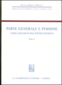 Libro Parte generale e persone. Liber amicorum per Dieter Henrich. Vol. 1