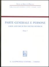 Parte generale e persone. Liber amicorum per Dieter Henrich. Vol. 1