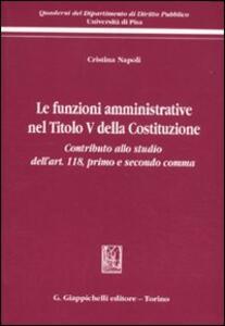 Le funzioni amministrative nel titolo V della Costituzione. Contributo allo studio dell'art. 118, primo e secondo comma
