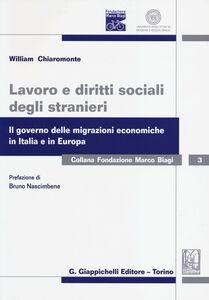 Foto Cover di Lavoro e diritti sociali degli stranieri. Il governo delle migrazioni economiche in Italia e in Europa, Libro di William Chiaromonte, edito da Giappichelli